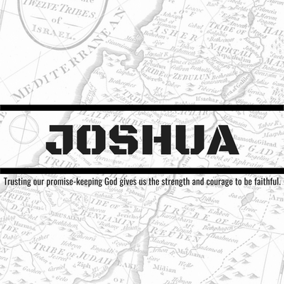 God Keeps His Promises: Reflections From Preaching through the Book of Joshua